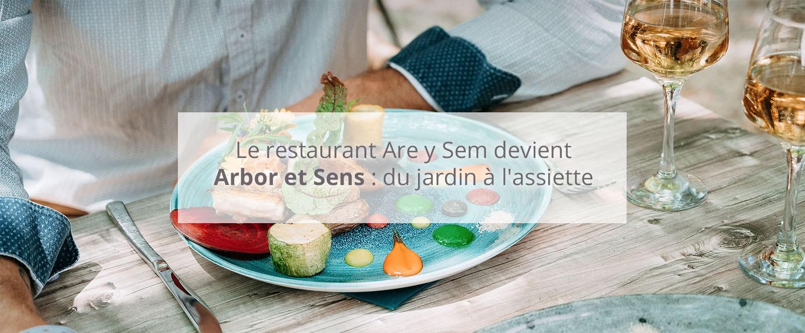 Le restaurant Are y Sem devient Arbor et Sens : du jardin à l'assiette